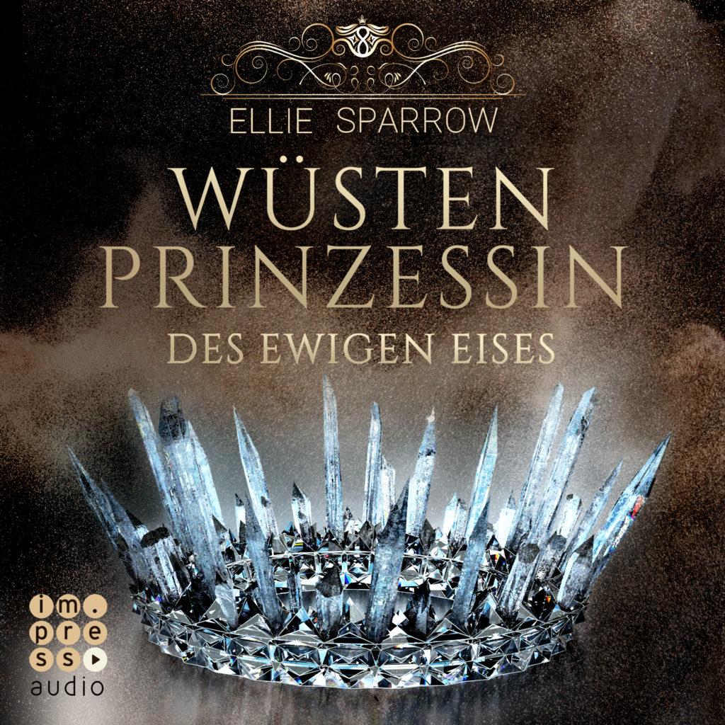 """CD-Cover vom Hörbuch """"Wüstenprinzessin des Ewigen Eises"""" von Ellie Sparrow, erschienen bei impress audio (2019)"""